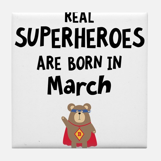 Superheroes are born in March Cd62x Tile Coaster