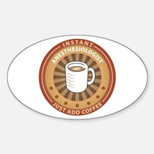 Instant Anesthesiologist Oval Decal