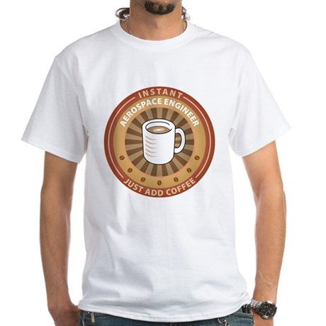 Instant Aerospace Engineer White T-Shirt