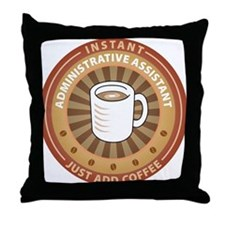 Instant Administrative Assistant Throw Pillow