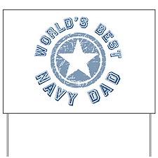 Worlds Best Navy Dad Yard Sign