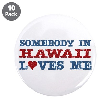 """Somebody in Hawaii Loves Me 3.5"""" Button (10 pack)"""