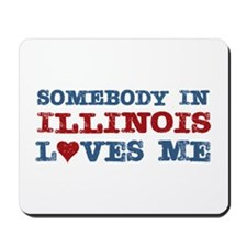 Somebody in Illinois Loves Me Mousepad