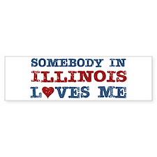 Somebody in Illinois Loves Me Bumper Bumper Sticker