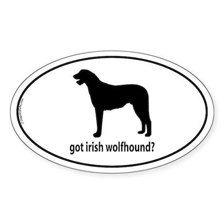 Got Irish Wolfhound? Oval Sticker