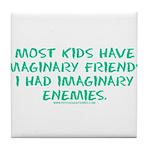 I Had Imaginary Enemies Tile Coaster