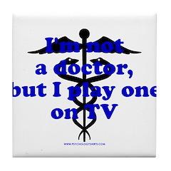 I'm Not A Dr Tile Coaster