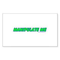 Manipulate Me Rectangle Sticker 10 pk)