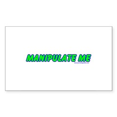 Manipulate Me Rectangle Decal