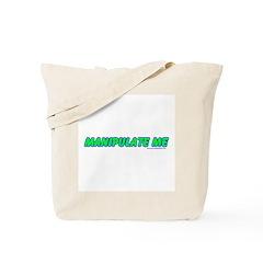Manipulate Me Tote Bag