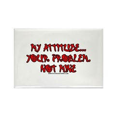 My Attitude Your Problem Rectangle Magnet (10 pack
