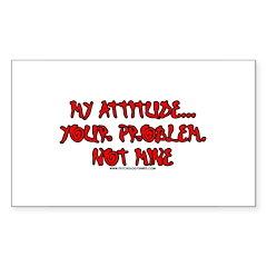 My Attitude Your Problem Rectangle Sticker 10 pk)