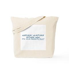 Your Parents Fault Tote Bag