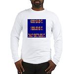 God Said It Blue Yellow Long Sleeve T-Shirt