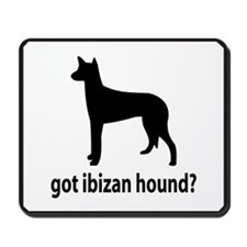 Got Ibizan Hound? Mousepad