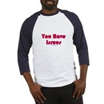 You Have Issues Baseball Jersey