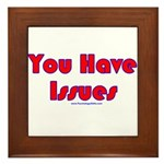 You Have Issues Framed Tile