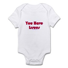 You Have Issues Infant Bodysuit
