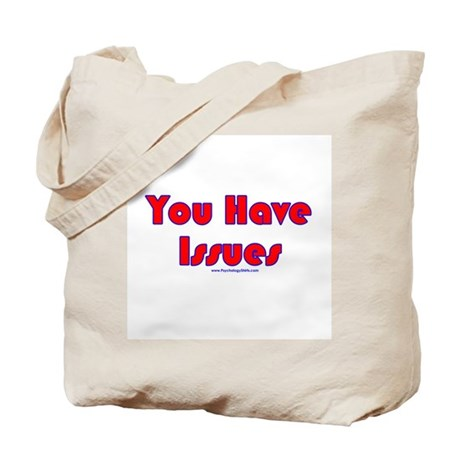 You Have Issues Tote Bag