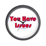 You Have Issues Wall Clock