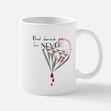 Blood Diamonds Are For Never Mug