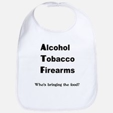 ALCOHOL TOBACCO FIREARMS WHO' Bib