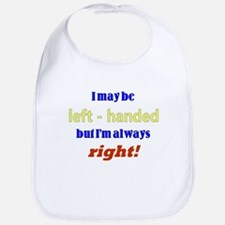 I MAY BE LEFT HANDED BUT I'M Bib