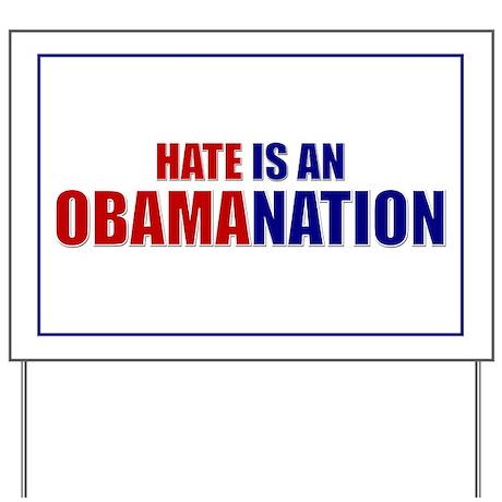 Hate Obamanation, Yard Sign