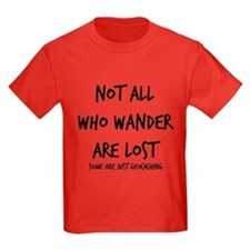 Not All Who Wander T