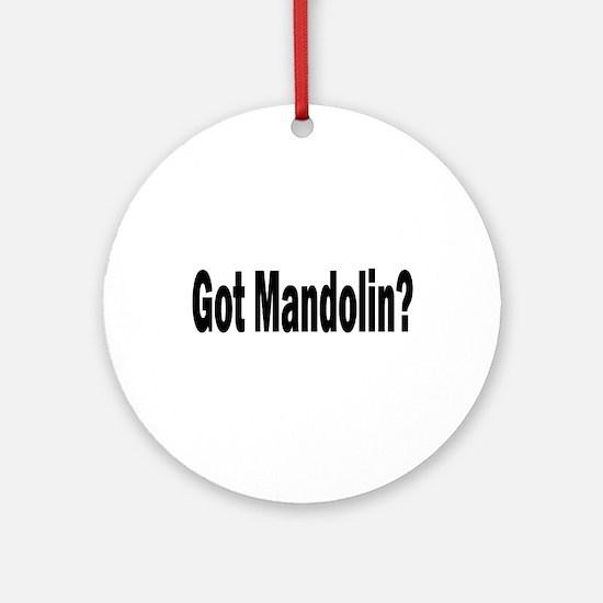 Got Mandolin? Ornament (Round)