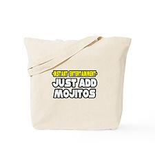 """Entertainment: Add Mojitos"" Tote Bag"