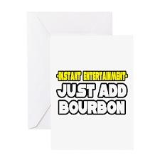 """Entertainment: Add Bourbon"" Greeting Card"