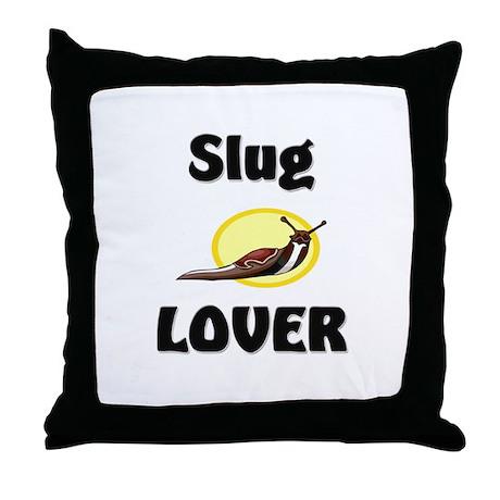 Slug Lover Throw Pillow