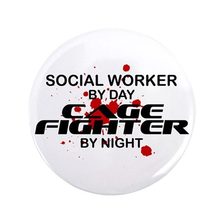 """Social Wrker Cage Fighter by Night 3.5"""" Button"""