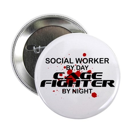 """Social Wrker Cage Fighter by Night 2.25"""" Button"""