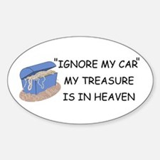 IGNORE THE CAR MY TREASURE IS IN HEAVEN Decal