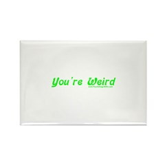 You're Wierd Rectangle Magnet (100 pack)