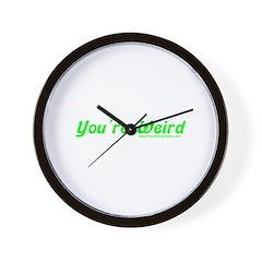 You're Wierd Wall Clock