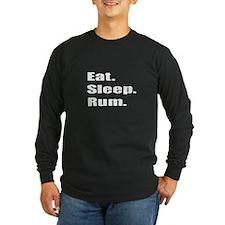 """Eat. Sleep. Rum."" T"