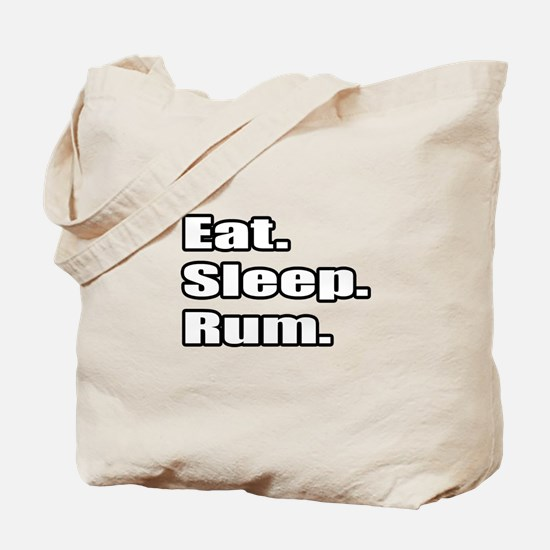 """Eat. Sleep. Rum."" Tote Bag"