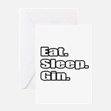 """Eat. Sleep. Gin."" Greeting Card"