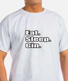 """Eat. Sleep. Gin."" T-Shirt"