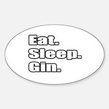 """Eat. Sleep. Gin."" Oval Decal"