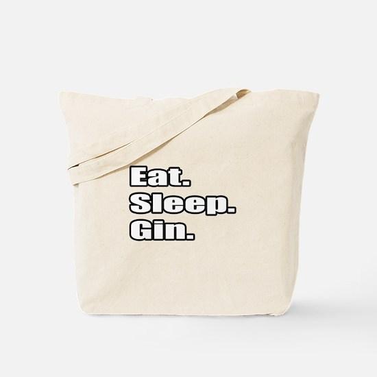 """""""Eat. Sleep. Gin."""" Tote Bag"""