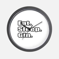 """""""Eat. Sleep. Gin."""" Wall Clock"""