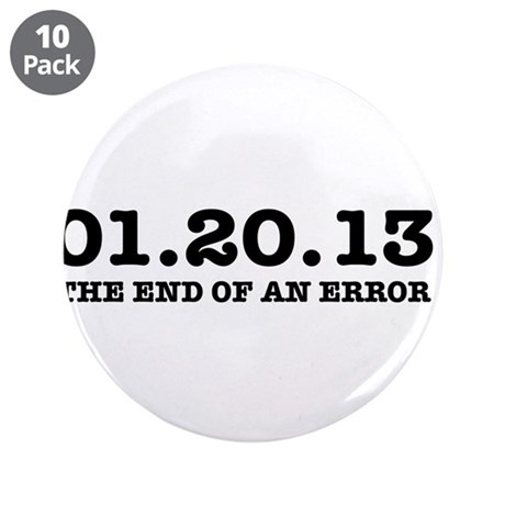 """Last Day 1/20/2013 January 20, 2013 3.5"""" Button (1"""