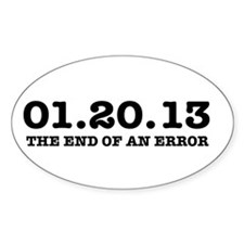 Last Day 1/20/2013 January 20, 2013 Oval Decal