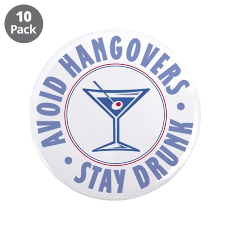 """Avoid Hangovers - 3.5"""" Button (10 pack)"""