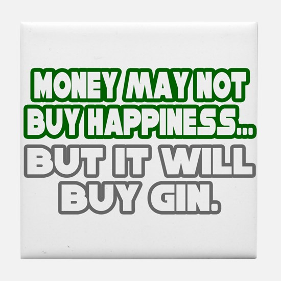 """""""Money, Happiness, Gin"""" Tile Coaster"""