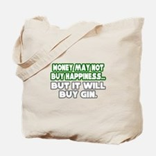 """""""Money, Happiness, Gin"""" Tote Bag"""